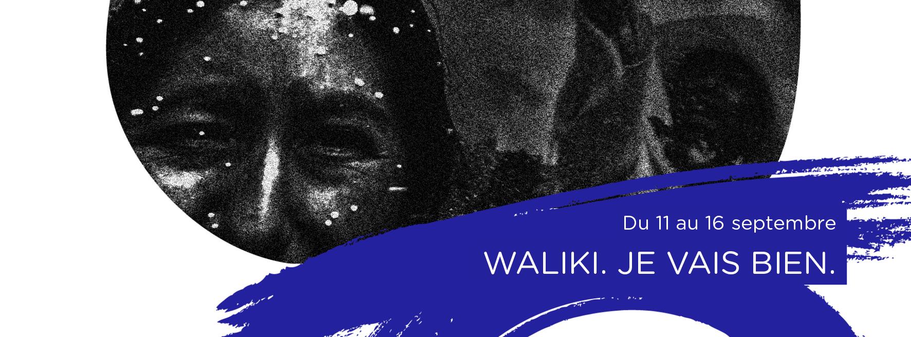 Waliki. Je vais bien.